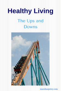 Ups and Downs of Healthy Living
