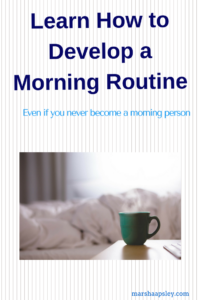 Develop a morning routine