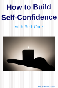 How to Build Self-Confidence with Self-Care